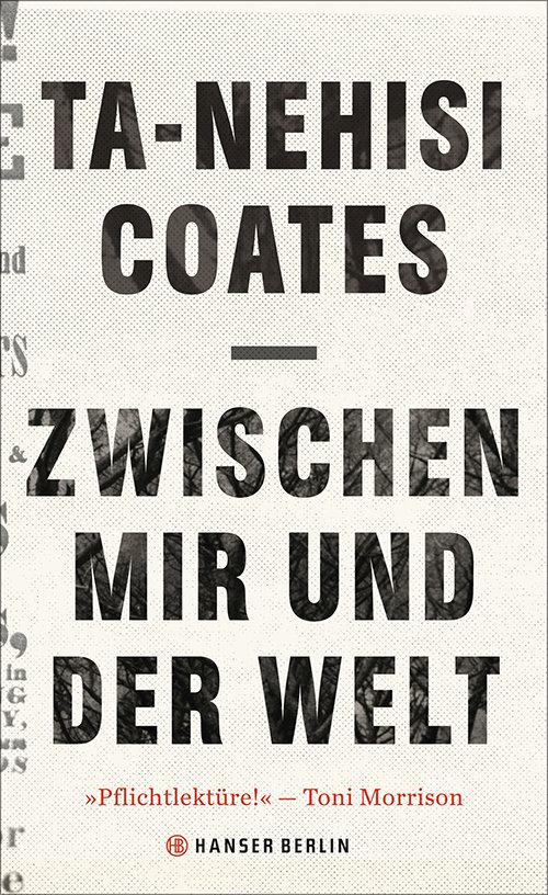 Cover des Buches Zwischen mir und der Welt von Ta-Nehsi Coates