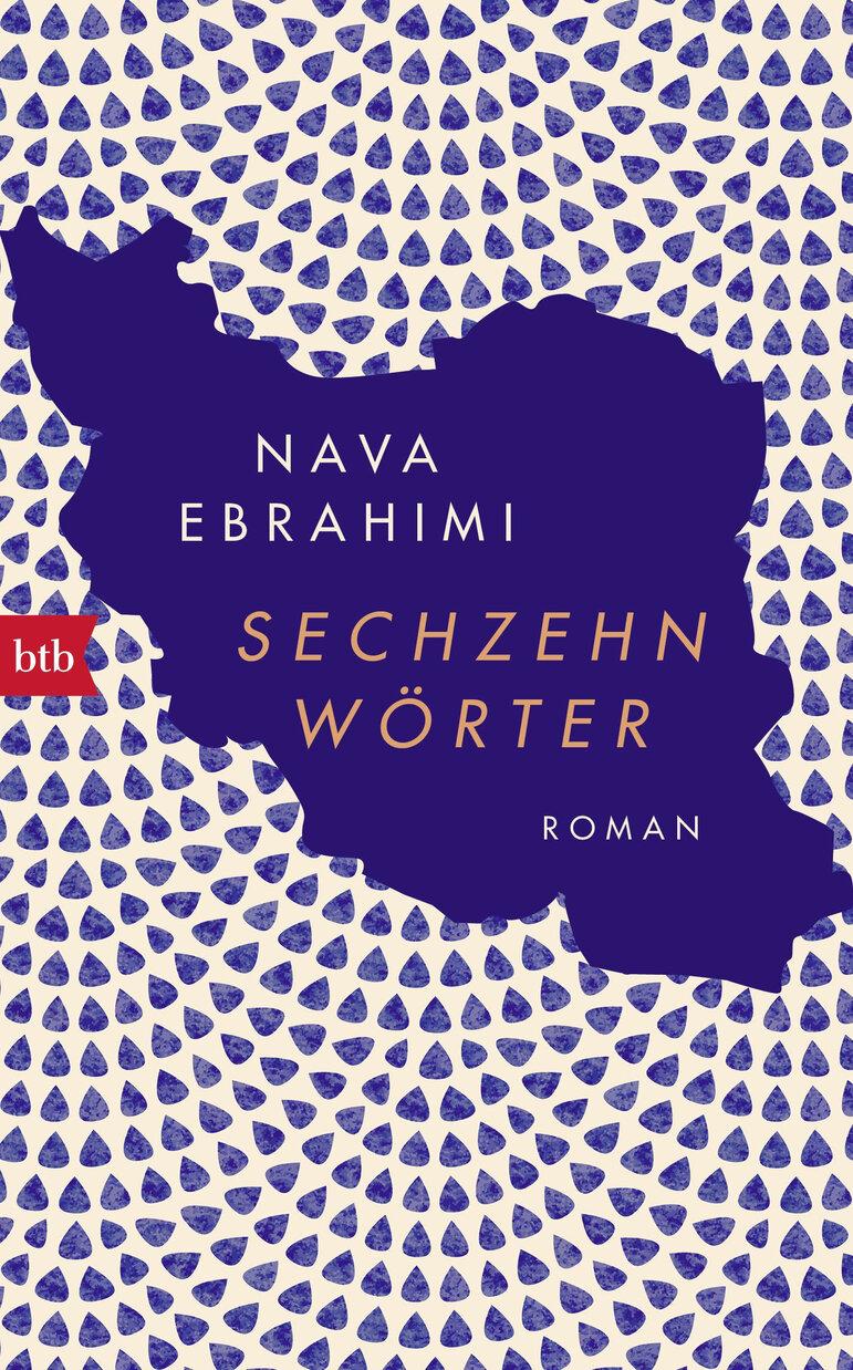 """Nava Ebrahimi: """"Sechzehn Wörter"""". Bbt, München 2017, 320 Seiten, 18 Euro"""